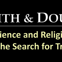Image that reads: Faith and Doubt, Science and religion in the search for truth