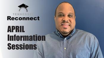 tn reconnect student announcing april information sessions