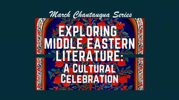 middle eastern look announcing the march chautauqua lecture series